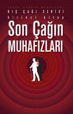 1.Kitap / Son Çağın Muhafızları (KOBO'da YAYINDA) by Onur_Diler
