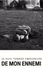 Je suis tomber amoureuse de mon ennemi ... by sawyerM1991