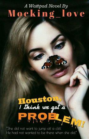 Houston, I Think We Got A Problem! by Mocking_love