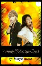 Arranged Marriage ( Crush ^-^) by storyadora007