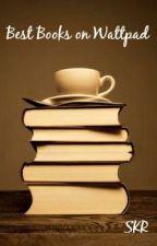 Best Books On Wattpad by ShadowKittyRyos