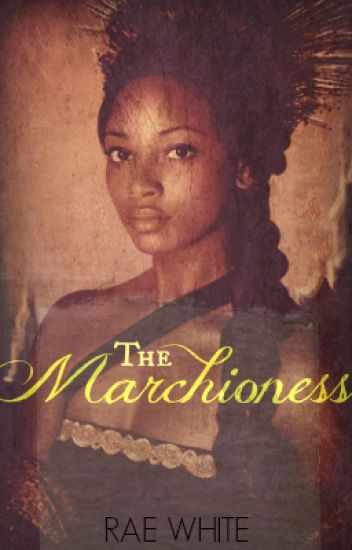 THE MARCHIONESS (BWWM)