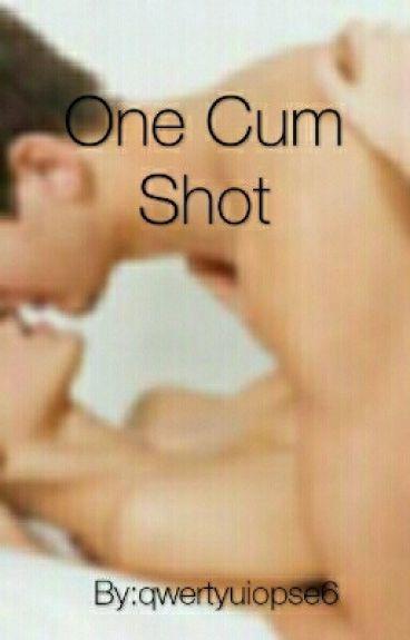 One Cum Shot