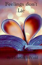 Feelings Don't lie by Heart1felt4Void