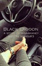 Nostra Series#3 ~ Black Lagoon (On GOING) by Misa_amaney21
