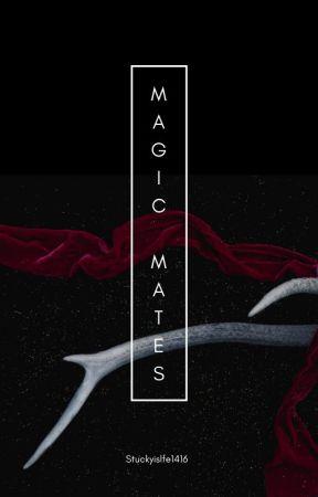 ~Magic Mates~ {SLOW UPDATES} by Stuckyislfe1416