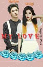 My Love(B.I And Seulgi FF) by ajnxxc