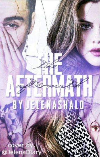 The Aftermath (#2 Jelena Series)
