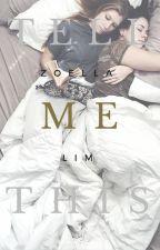 Tell Me This (Girl X Girl) by Zoella_Tsukiko