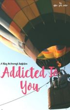Addicted to You by after_you_enter