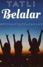 TATLI BELALAR by Psimanyakyazarlar