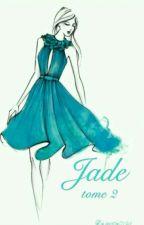 Jade. Tome 2. by Maty-B