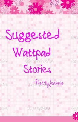 Suggested Wattpad Story! ♥
