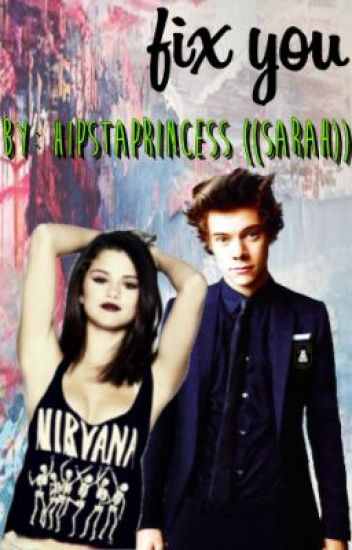 Fix You ✧ ((Harry Styles/Selena Gomez))