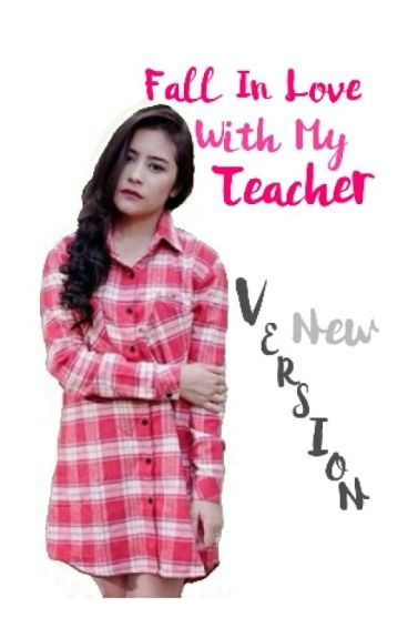 Fall In Love With My Teacher (New Version) (On Going)