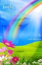 Voorbij de regenboog... (voltooid) by asmxboekenwurm