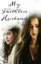 My Faithless Husband by LifeAsANerdy