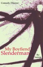 My Boyfiend Slenderman by tamoja