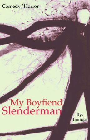My Boyfiend Slenderman by tamoja