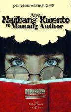 Ang Mga Naiibang Kwento ni Manang Author :D by Jujulieenn