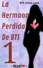 La Hermana Perdida De BTS (Bts Y Tu) by Natalie_Kookie