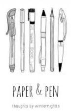 paper & pen by winternightts