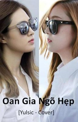 [Yulsic] Oan Gia Ngõ Hẹp (Cover)
