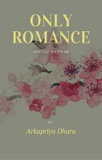 Only Romance by arkapriya