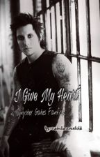 I Give My Heart ~(Synyster Gates Fanfic)~ by isabellasevenfold