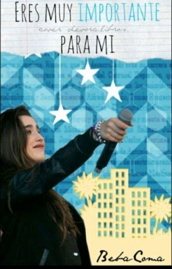 Eres Muy Importante Para Mi (Lauren Jauregui Y Tu)