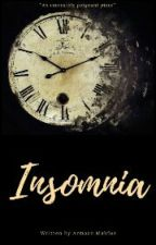 INSOMNIA #wattys2016 by Armaan_M