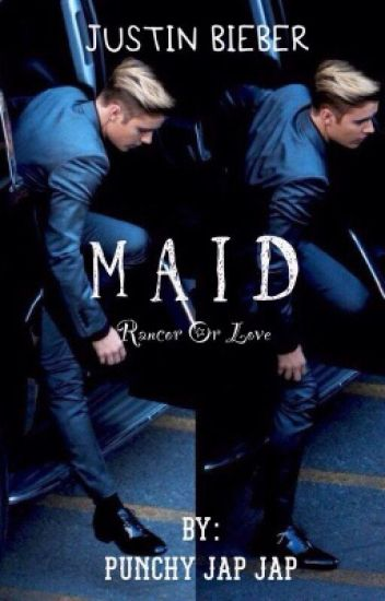 M A I D  แค้นนี้ต้องทำความสะอาด | Justin Bieber