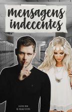 Mensagens Indecentes | Klaroline by Paola_Barbosa
