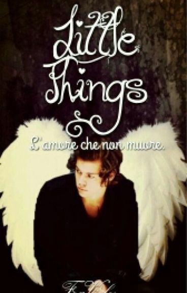 •Little Things 3• L'amore Che Non Muore || H.S || #Wattys2016