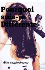 Pourquoi suis-je différente ? by alicewonderdreams