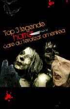 Top 3 legende  horror care au terorizat omenirea! by AnaVintescu