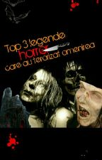 Top 3 legende  horror care au terorizat omenirea! by AnaVintescu