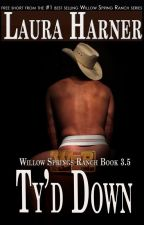 Ty'd Down (Completed-Short Story) by LauraHarner
