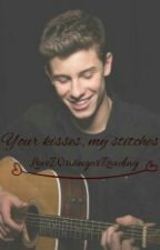 Your kisses, my stitches by LoveWritingorReading