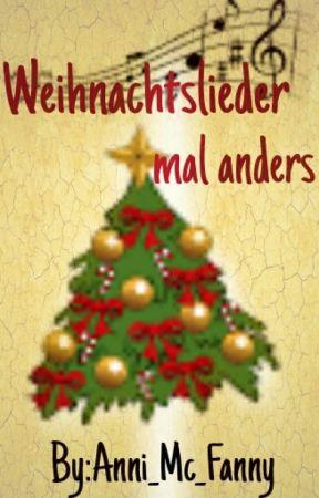 Weihnachtslieder Verarschung.Weihnachtslieder Mal Anders Kapitel 1 Weihnachtslieder Wattpad