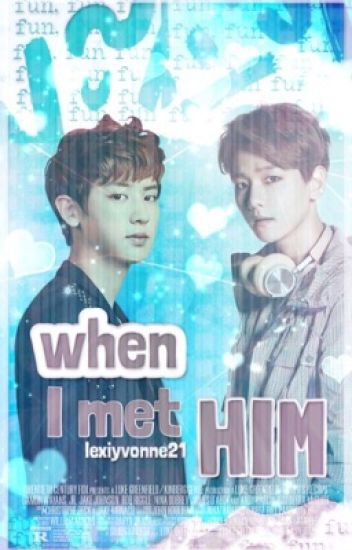 When I Met Him...