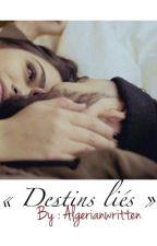 « Destins liés » by algerianwritten