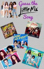Guess The Little Mix Song by WerewolfsRLife