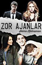 Zor Ajanlar! ( Ajan Serisi 2) (Final oldu) by SelmaKahraman5