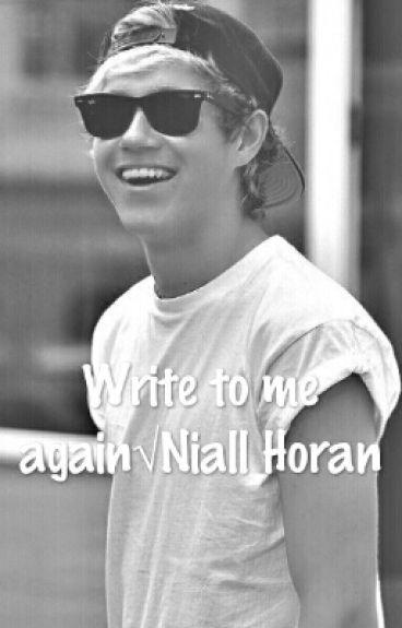 Write to me again√Niall Horan