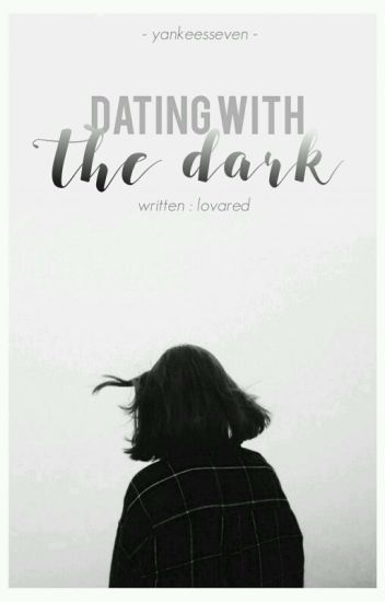 [Completed] DATING WITH THE DARK
