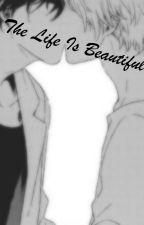 The Life Is Beautiful [Felfüggesztve, 72 Publikált Fejezet] by DamienFckingFujiwara