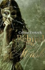 Behind the Mask by celinetrotzek