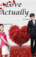 Love Actually (COMPLETE) by AceMongJihyo_RM