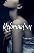 Reformation  by artskayyyy